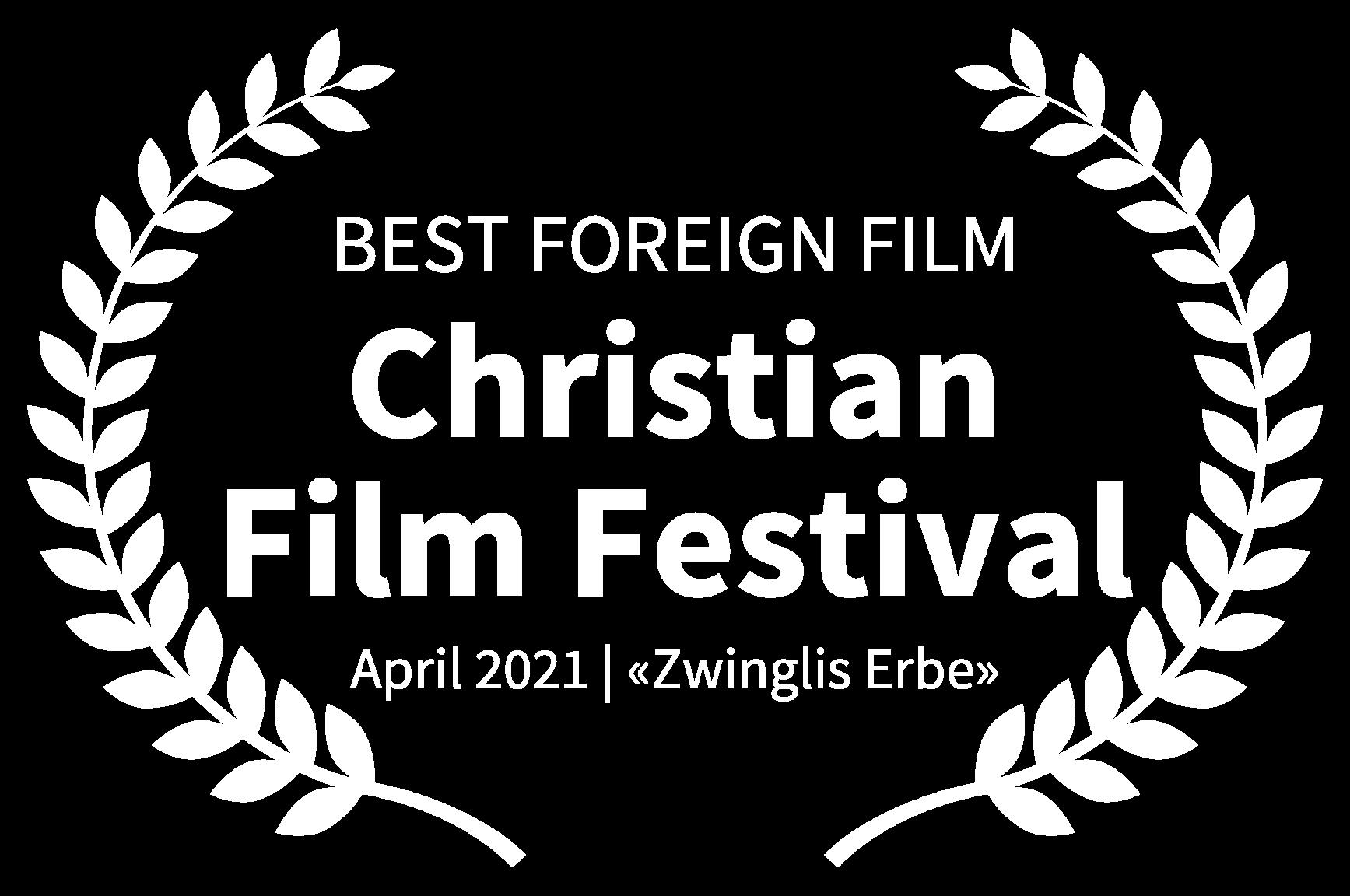 BEST FOREIGN FILM - Christian Film Festival - April 2021 Zwinglis Erbe